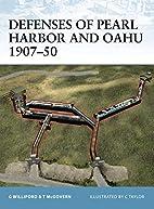 Defenses of Pearl Harbor & Oahu 1907-50 by…