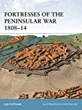 Fletcher, Ian: Fortresses of the Peninsular War 1807- 1814