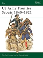 Elite 91: US Army Frontier Scouts 1840-1921…