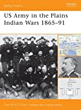 Chun, Clayton: Us Army in the Plains Indian Wars 1865-91