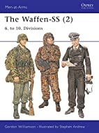 The Waffen-SS 2 : 6. to 10. Divisions by…