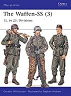 The Waffen-SS 3 : 11. to 23. Divisions by…