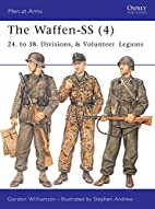 The Waffen-SS 4 : 24. to 38. Divisions, &…