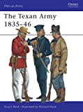 Reid, Stuart: The Texan Army 1835-46