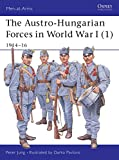 Jung, Peter: Austro Hungarian Forces in World War I: 1914-16