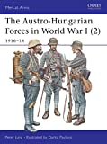 Jung, Peter: The Austro-Hungarian Forces in World War I (2) 1916-18