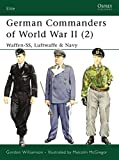 Williamson, Gordon: German Commanders of World War II (2): Waffen-SS, Luftwaffe & Navy