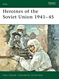 Sakaida, Henry: Heroines of the Soviet Union 1941-45