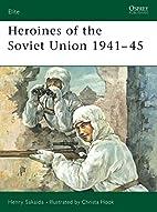 Heroines of the Soviet Union 1941-45 (Elite)…