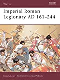 Cowan, Ross: Imperial Roman Legionary Ad 161-284