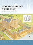 Gravett, Christopher: Fortress 13: Norman Stone Castles (1) The British Isles 1066-1216