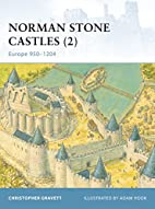 Norman Stone Castles 2: Europe 950-1204 by…