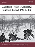 Westwood, David: German Infantryman Eastern Front 1941-1943