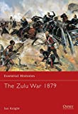 Knight, Ian: The Zulu War 1879