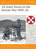 US Army Forces in the Korean War 1950-53…