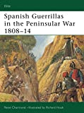 Chartrand, Rene: Spanish Guerrillas in the Peninsular War, 1808-14