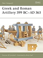 Greek and Roman Artillery 399 BC-AD 363 (New…