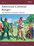 Zaboly, Gary: American Colonial Ranger: The Northern Colonies, 1724-65