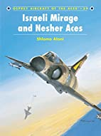 Israeli Mirage and Nesher Aces (Aircraft of…