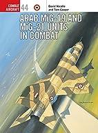 Arab MiG-19 & MiG-21 Units in Combat (Combat…