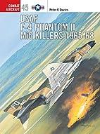 USAF F-4 Phantom II MiG Killers 1965-68…