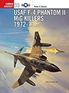 USAF F-4 Phantom II MiG Killers 1972-73…