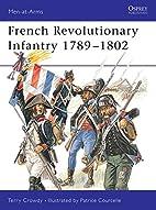 French Revolutionary Infantry 1789-1802 by…