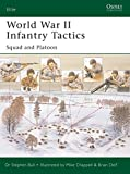 Bull, Stephen: World War II Infantry Tactics: Squad and Platoon