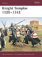 Knight Templar, 1120–1312 by Helen…