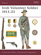 Warrior 80: Irish Volunteer Soldier 1913-23…
