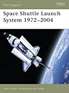 Space Shuttle Launch System 1972-2004 (New…