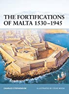 The Fortifications of Malta 1530-1945 by…