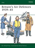 Britain's Air Defences 1939-45 by Alfred…