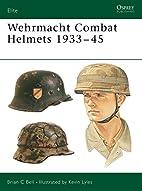 Wehrmacht Combat Helmets 1933-45 (Elite) by…