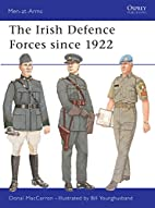 The Irish Defence Forces Since 1922 by Donal…