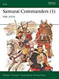Turnbull, Stephen: Samurai Commanders: 940-1576