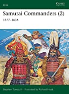 Samurai Commanders (2): 1577-1638 (Elite) by…
