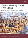 Crowdy, Terry: French Warship Crews 1789v1805: From the French Revolution to Trafalgar