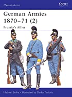 German Armies 1870-71 (2): Prussia's Allies…