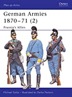 German Armies 1870-71 2: Prussia's Allies by…