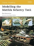 Modelling the Matilda Infantry Tank (Osprey…