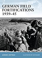 German Field Fortifications 1939-45 by…