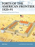 Field, Ron: Forts Of The American Frontier 1820-91: Central And Northern Plains