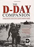 Penrose, Jane: The D-Day Companion : Leading Historians Explore History's Greatest Amphibious Assault