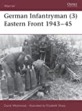 Westwood, David: German Infantryman (3) Eastern Front 1943-45