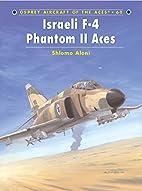 Israeli F-4 Phantom II Aces (Aircraft of the…