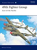 Hess, William N.: 49th Fighter Group: Aces of the Pacific