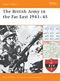 Anderson, Duncan: The British Army in The Far East 1941-45