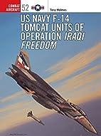 US Navy F-14 Tomcat Units of Operation Iraqi…