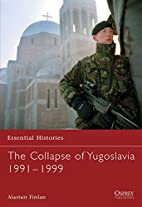 The Collapse of Yugoslavia 1991-1999 by…